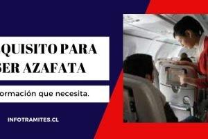 Requisitos para ser azafata Chile